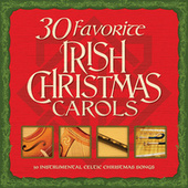 30 Favorite Irish Christmas Carols: 30 Instrumental Celtic Christmas Songs by Various Artists