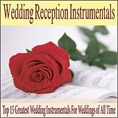 Wedding Reception Instrumentals: Top 15 Greatest Wedding Instrumentals for Weddings of All Time by Robbins Island Music Group