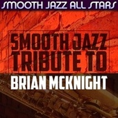 Smooth Jazz Tribute to Brian McKnight by Smooth Jazz Allstars