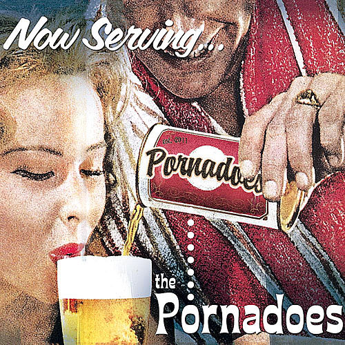 Now Serving... by The Pornadoes