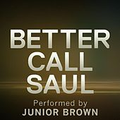 Better Call Saul by Junior Brown