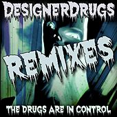 The Drugs Are In Control Remix EP 2 by The Designer Drugs