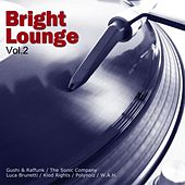 Bright Lounge, Vol. 2 by Various Artists