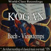 Kogan - Bach, Vieuxtemps by Various Artists