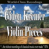 Gidon Kremer Violin Pieces by Gidon Kremer