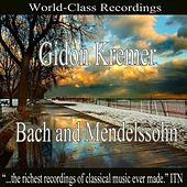 Gidon Kremer - Bach and Mendelssohn by Moscow Philharmonic Orchestra