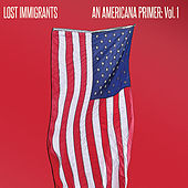 An Americana Primer: Vol. 1 by Lost Immigrants