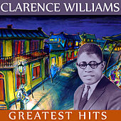 Clarence Williams Greatest Hits by Clarence Williams