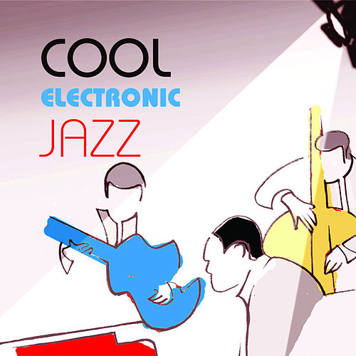 Cool Electronic Jazz by Various Artists