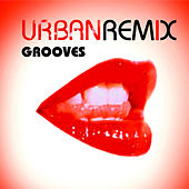 Urban Remix Grooves by Various Artists