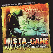 Who Am I?..Now We Begin by Mista Cane