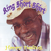 Happy Feeling by King Short Shirt