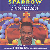 Party Classic 4: A Mother's Love by The Mighty Sparrow