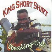 Speaking Out by King Short Shirt