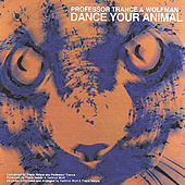 Dance You Animal by Professor Trance