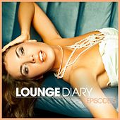 Lounge Diary - Episode 5 by Various Artists