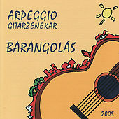 Guitar Orchestra: Arpeggio Gitarzenekar: Barangolás by Various Artists