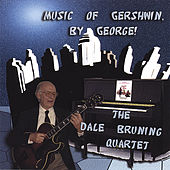 Music of Gershwin, By George! by Dale Bruning