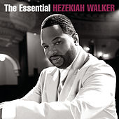 The Essential Hezekiah Walker by