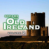 Dreams Of Old Ireland Volume 2 by Irish Rovers