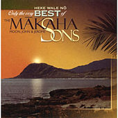 Heke Wale No, Only The Very Best Of by Makaha Sons