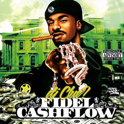 Fidel Cashflow by DJ Clue