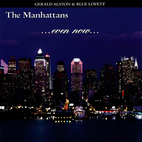 Even Now by The Manhattans
