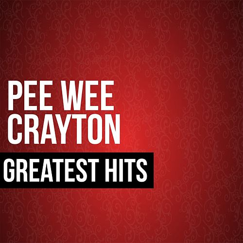 Greatest Hits by Pee Wee Crayton