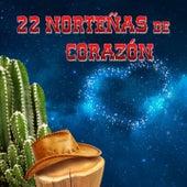 22 Grandes Norteñas de Corazón by Various Artists