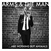 ...Are Nothing but Animals by Arms