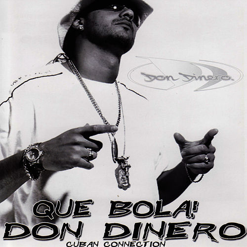 Que Bola! Cuban Connection by Don Dinero