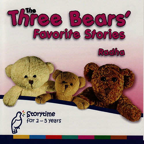 The Three Bears' Favorite Stories by Radha