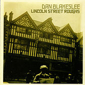 Lincoln Street Roughs by Dan Blakeslee