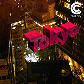 Chill City Vol. 2 - Tokyo by Various Artists
