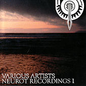 Neurot Recordings I by Various Artists