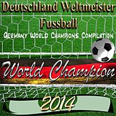 Deutschland Weltmeister Fussball (Germany World Champions Compilation 2014) by Various Artists