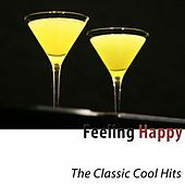 Feeling Happy (The Classic Cool Hits) von Various Artists
