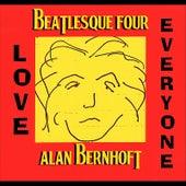 Beatlesque Four: Love Everyone by Alan Bernhoft