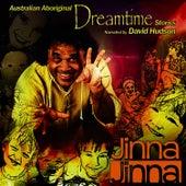Jinna Jinna: Australian Aboriginal Dreamtime Stories by David Hudson