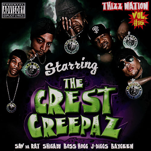 Thizz Nation Volume 16: Starring The Crest Creepaz by Mac Dre
