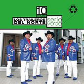 Serie Verde - Los Traileros Del Norte by Los Traileros Del Norte