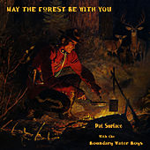 May The Forest Be With You by Pat Surface