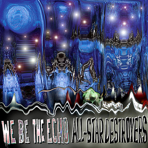 All-Star Destroyers by We Be the Echo