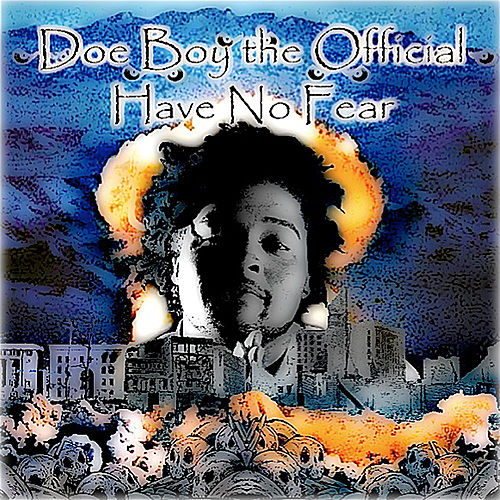 Have No Fear by Doe Boy The Official
