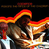 Cadence Poisons the Minds of the Children - Plus Bonus Tracks by Cadence