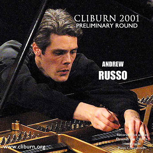 2001 Van Cliburn International Piano Competition Preliminary Round by Andrew Russo