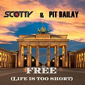 Free (Life Is Too Short) (Auferstanden aus Ruinen) by Scotty