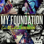 My Foundation (Cultivation Generation Live) by Vineyard Worship