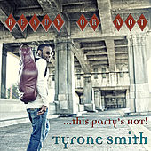 Ready or Not This Party's Hot by Tyrone Smith