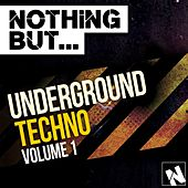 Nothing But... Underground Techno Vol. 1 - EP by Various Artists